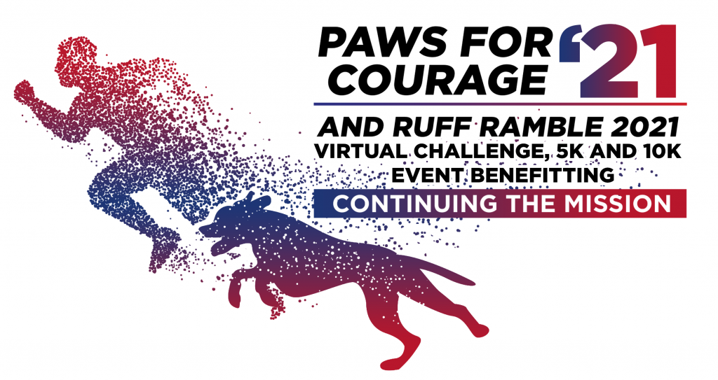 Paws for Courage 2021 – VIRTUAL Ruff Ramble, 5k and 10K